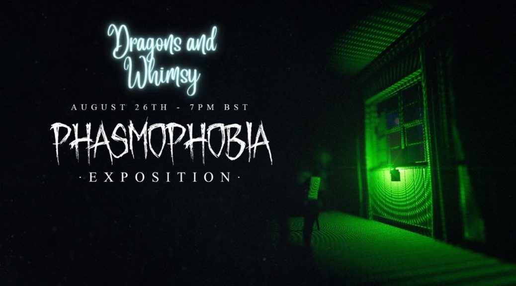phasmophobia exposition update dragons and whimsy